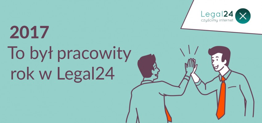 2017 - to był pracowity rok w Legal24!